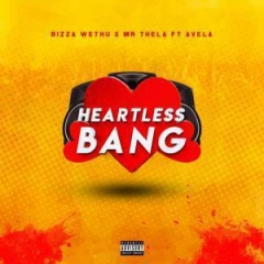 Ubiza Wethu - Heartless Bang Ft. Mr Thela & Avela